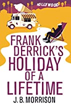 Frank Derrick's Holiday of A Lifetime…