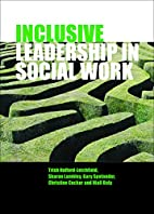 Inclusive Leadership in Social Work and…