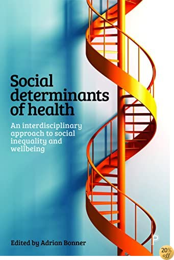 TSocial Determinants of Health: An Interdisciplinary Approach to Social Inequality and Wellbeing
