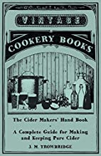 The Cider Makers' Hand Book - A…