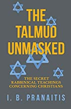 The Talmud Unmasked - The Secret Rabbinical…