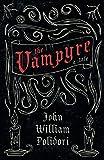 Polidori, John William: The Vampyre (Fantasy and Horror Classics)