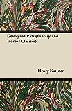 Kuttner, Henry: Graveyard Rats (Fantasy and Horror Classics)
