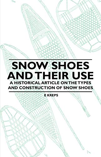 snow-shoes-and-their-use-a-historical-article-on-the-types-and-construction-of-snow-shoes
