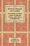 Morehead, Albert H.: Hoyle's Rules of Games - Descriptions of Indoor Games of Skill and Chance, With Advice on Skillful Play