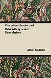 Friedrich, Otto: Des edlen Hundes und Behandlung seiner Krankheiten (German Edition)