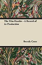 The Film Hamlet by Brenda Cross