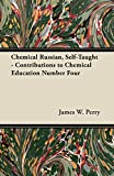 Perry, James W.: Chemical Russian, Self-Taught - Contributions to Chemical Education Number Four