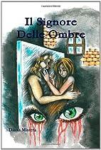 Il Signore Delle Ombre by Diana Mistera