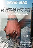 Diaz, David: Je voulais vous dire (French Edition)