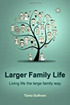 Larger Family Life by Tania Sullivan
