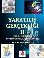 Evrim Teorisi: Yaratilis Gercekligi (Vol.…