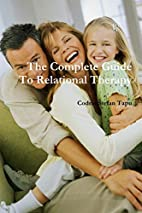 The Complete Guide To Relational Therapy by…
