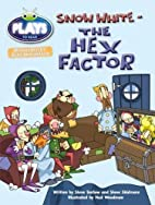 Snow White: The Hex Factor (Plays to Read)…