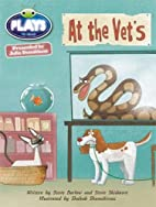 At the Vet's (Plays to Read) by Steve…