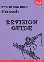 Gcse French Revision Guide. Julie Green…