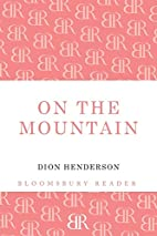On the mountain by Dion Henderson