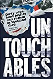 Gillard, Michael: Untouchables: Dirty cops, bent justice and racism in Scotland Yard