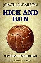 Kick and Run: Memoir with Soccer Ball by…