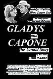 Walton, John: GLADYS and CAPONE, the Untold Story