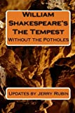 Rubin, Jerry: William Shakespeare's The Tempest: Without the Potholes