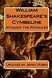 Rubin, Jerry: William Shakespeare's Cymbeline: Without the Potholes