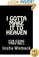 I gotta make it to Heaven for going thru Hell