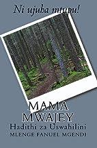 Mama Mwajey (Swahili Edition) by Mlenge…