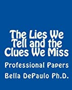 The Lies We Tell and the Clues We Miss:…