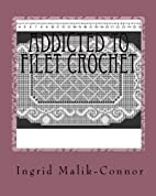 Addicted To Filet Crochet by Ingrid…
