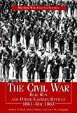 O'Neill, Robert: Civil War Bull Run & Other Eastern Battles, 1861-May 1863: Bull Run and Other Eastern Battles, 1861-May 1863 (Civil War: Essential Histories)