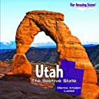 Utah: The Beehive State (Our Amazing States)…