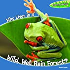Who Lives in a Wild, Wet Rain Forest?…