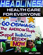 Health Care for Everyone (Headlines!) by…
