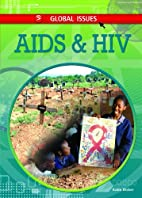 AIDS and HIV (Global Issues (Rosen Library))…