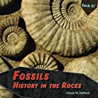 Fossils: History in the Rocks (Rock It!) by…