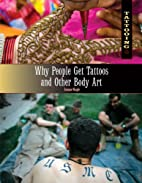 Why People Get Tattoos and Other Body Art…