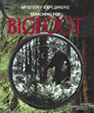 Cowley, Stewart: Searching for Bigfoot (Mystery Explorers)