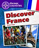 Crean, Susan: Discover France (Discover Countries)