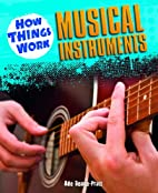 Musical Instruments (How Things Work…
