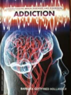 Addiction (Understanding Brain Diseases and…