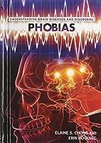 Phobias (Understanding Brain Diseases and…
