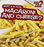 What's in Your Macaroni and Cheese? (What's…