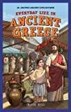 Holm, Kirsten: Everyday Life in Ancient Greece (Jr. Graphic Ancient Civilizations)
