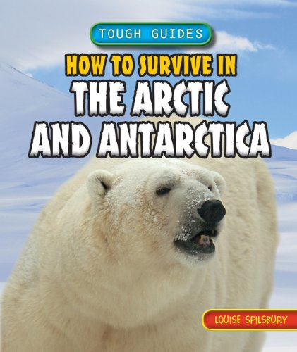 how-to-survive-in-the-arctic-and-antarctica-tough-guides