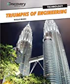 Triumphs of Engineering (Discovery…