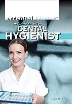 A Career as a Dental Hygienist (Essential…