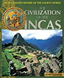 Quilter, Jeffrey: The Civilization of the Incas (Illustrated History of the Ancient World)