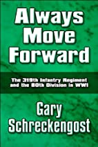 Always Move Forward: The 319th Infantry…