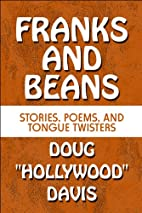 Franks and Beans: Stories, Poems, and Tongue…